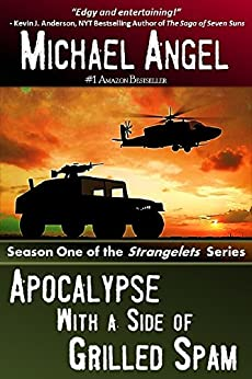 Apocalypse with a Side of Grilled Spam - Season One (The Strangelets Series) by [Angel, Michael]