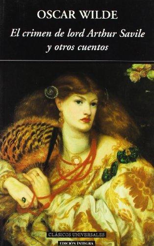El crimen de Lord Arthur Savile y otros cuentos (Clásicos universales) por Oscar Wilde
