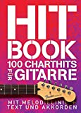 Hitbook - 100 Charthits für Gitarre: Songbook für Gitarre, Gesang