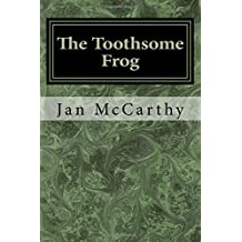 The Toothsome Frog: A Fairytale by Jan McCarthy (2016-07-08)