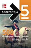 5 Steps to a 5 500 AP European History Questions to Know by Test Day (5 Steps to a 5 on the Advanced Placement Examinations Series) 1st (first) by Alschen, Sergei, editor - Evangelist, Thomas A. (2012) Paperback