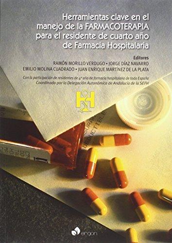 Herramientas clave en el manejo de la Farmacoterapia para el residente de cuarto año de Farmacia Hospitalaria por Ramón Morillo Verdugo