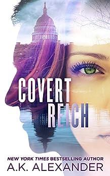Covert Reich (English Edition) di [Alexander, A.K.]