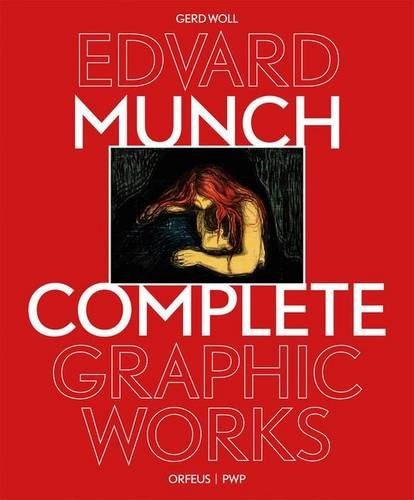 Edvard Munch: The Complete Graphic Works Revised Edition por Gerd Woll