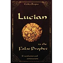 Lucian vs. the False Prophet: Translation and annotations