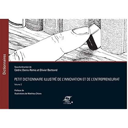 Petit dictionnaire illustré de l'Innovation et de l'Entrepreneuriat: Préface de Mounir Mahjoubi Illustrations de Matthieu Chiara