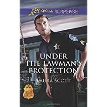 Under the Lawman's Protection (SWAT: Top Cops) by Laura Scott (2015-01-06)