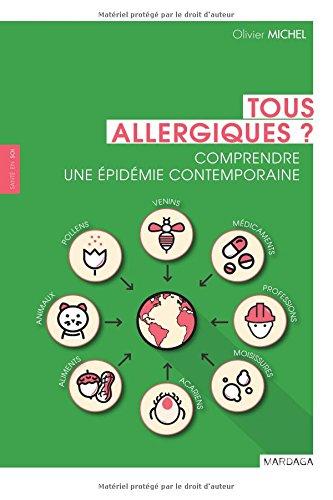 Tous allergiques ?: Comprendre une épidémie contemporaine par OLIVIER MICHEL