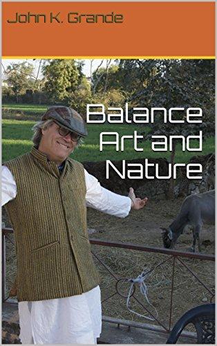 Balance Art and Nature (English Edition) por John K. Grande