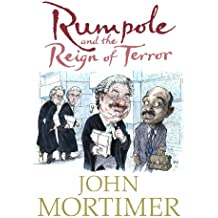 Rumpole and the Reign of Terror (Rumpole of the Bailey Book 14)