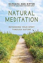 Natural Meditation: Refreshing Your Spirit through Nature (English Edition)