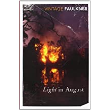 Light In August (Vintage Classics) by William Faulkner (2000-10-05)