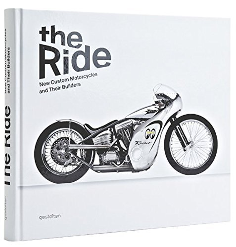 The Ride: New Custom Motorcycles and their Builders (2013-09-13)