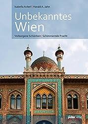 Unbekanntes Wien: Verborgene Schönheit - Schimmernde Pracht