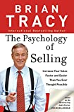 The Psychology of Selling: Increase Your Sales Faster and Easier Than You Ever Thought Possible: How to Sell More, Easie