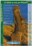 Pilot Guides - Le Chili et l'Île de Pâques