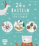 24 x Basteln - Weihnachtliche Projekte für Kinder: Dekorieren, Verschenken, Naschen