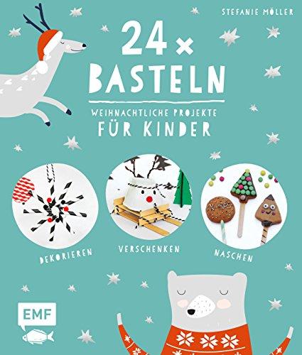 24 x Basteln - Weihnachtliche Projekte für Kinder: Dekorieren, Verschenken, Naschen - Foto-baumschmuck