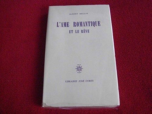 L'âme romantique et le rêve : Essai sur le romantisme allemand et la poésie française par Beguin