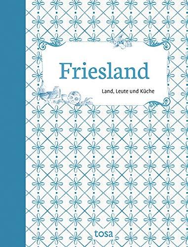 Friesland: Land, Leute und Küche - Land Küche
