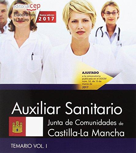 Auxiliar Sanitario. Junta de Comunidades de Castilla-La Mancha. Temario. Vol. I por AA.VV.
