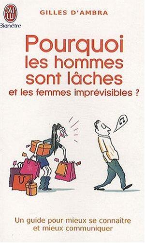 Pourquoi les hommes sont lâches et les femmes imprévisibles ? par Gilles d'Ambra