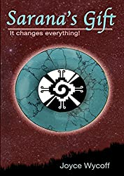 Sarana's Gift: It Changes Everything! (English Edition)