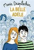 belle Adèle (La) | Desplechin, Marie (1959-....). Auteur