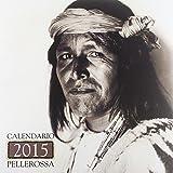 Pellerossa. Il piccolo grande popolo. Calendario 2015