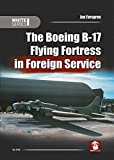The Boeing B-17 Flying Fortress in Foreign Service (White)