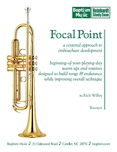 Focal Point — Trumpet: A Centered Approach To Embouchure Development for Trumpet (English Edition)