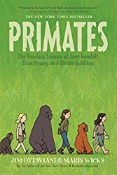 Primates: The Fearless Science of Jane Goodall, Dian Fossey, and Birut?aldikas by Jim Ottaviani (2015-08-04)