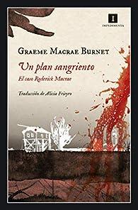 Un plan sangriento: El caso Roderick Macrae par  Graeme Macrae Burnet