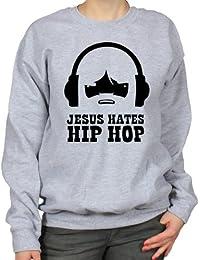 Jesus Hates Hip-Hop Urban Humour Womens Sweatshirt