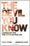By Kerry Daynes The Devil You Know: Looking Out for the Psycho in Your Life [Paperback]