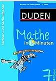 Duden Mathe in 15 Minuten. Rechnen und Sachaufgaben 7. Klasse (Duden - In 15 Minuten) -