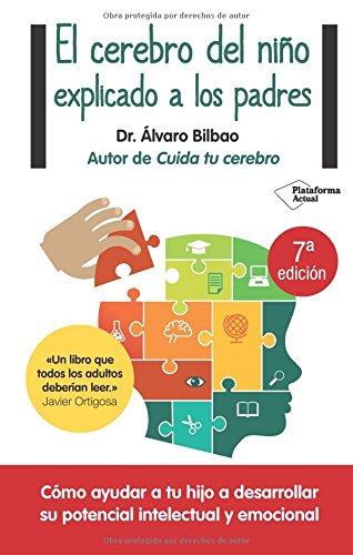 El cerebro del niño explicado a los padres por Álvaro Bilbao