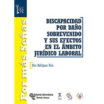 Discapacidad por daño sobrevenido y sus efectos en el ámbito jurídico-laboral