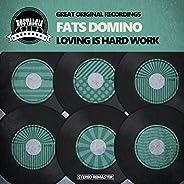 Loving Is Hard Work