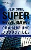 Deutsche Superinvestoren aus Graham- und Doddsville: Erfolgsgeheimnisse der besten Value-Investoren