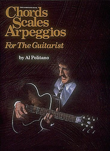 The Complete Book: Chords, Scales, and Arpeggios for the Guitarist by Al Politano (1984-11-01)