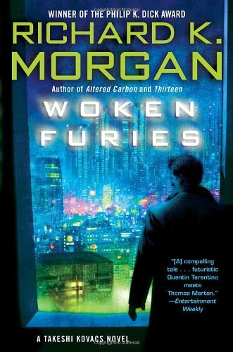 Woken Furies: A Takeshi Kovacs Novel by Richard K. Morgan (2007-05-29)