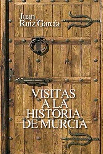 Descargar Libro Visitas a la Historia de Murcia de Juan Ruiz García