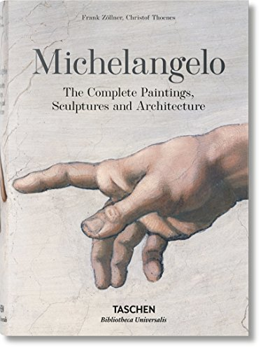 Michelangelo. The Complete Paintings, Sculptures and Arch. (Bibliotheca Universalis)