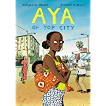 Aya of Yop City. Marguerite Abouet, Clment Oubrerie by Marguerite Abouet (2009-01-01)