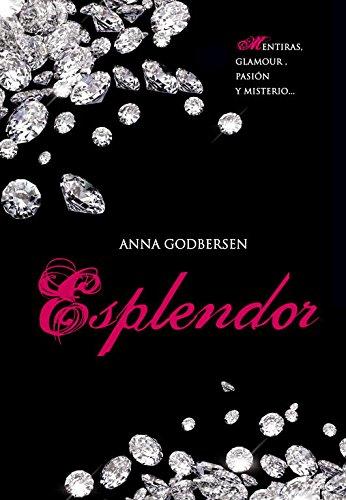 Esplendor (Latidos 4) (Ellas de Montena) por Anna Godbersen