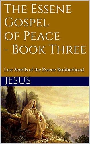 The Essene Gospel of Peace - Book Three: Lost Scrolls of the Essene Brotherhood por Jesus Christ