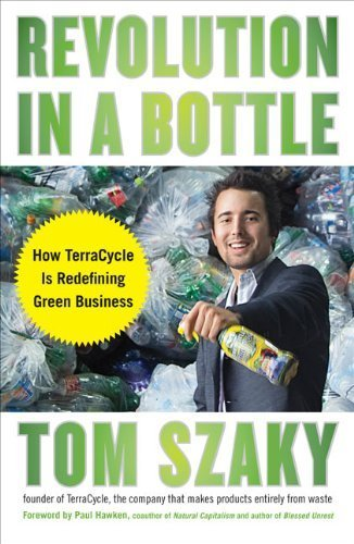 Revolution in a Bottle by Tom Szaky (7-May-2009) Paperback
