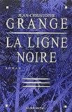 La Ligne noire (Romans, Nouvelles, Recits (Domaine Francais))