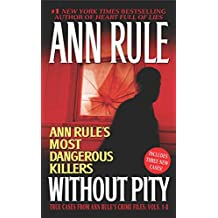 Without Pity: Ann Rule's Most Dangerous Killers (English Edition)